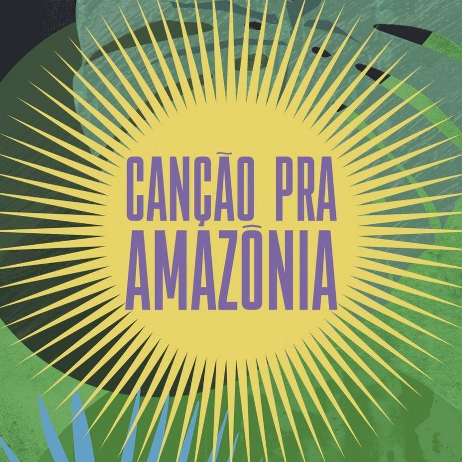 Ícones da MPB levantam vozes contra a destruição da Amazônia