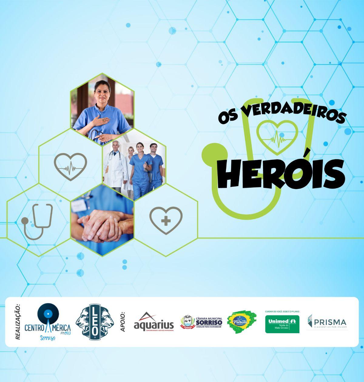 CAMPANHA - OS VERDADEIROS HERÓIS