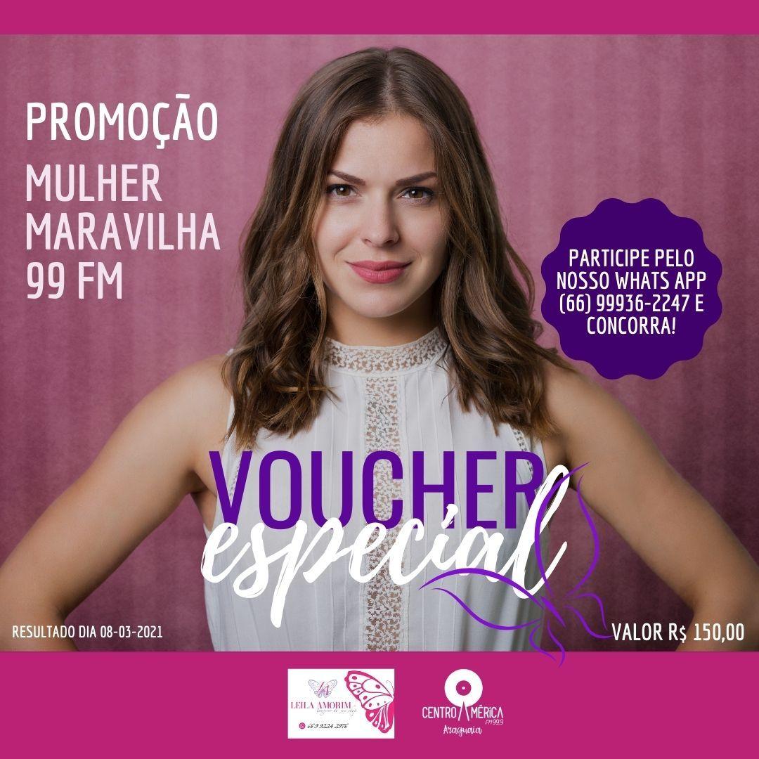 PROMOÇÃO MULHER MARAVILHA 99 FM