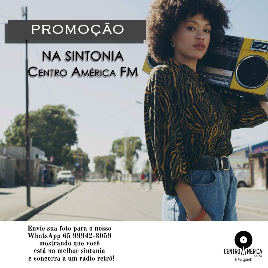 PROMOÇÃO NA SINTONIA CENTRO AMÉRICA FM