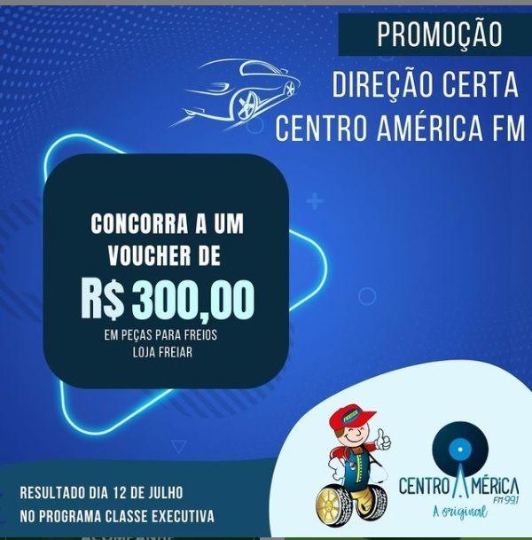 PROMOÇÃO DIREÇÃO CERTA CENTRO AMÉRICA FM